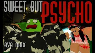 Sweet but PSYCHO - Ava Max | Roblox