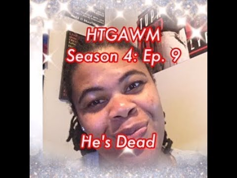 (REVIEW) How to Get Away With Murder | Season 4: Ep. 9 | He's Dead (RECAP)