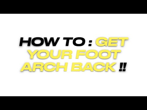 how-to-get-the-foot-arch-back