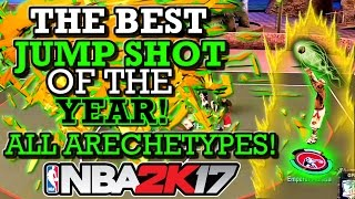 NBA 2K17 BEST JUMP SHOT OF THE YEAR!! ALL ARCHETYPES/ POSITIONS! (GETS SO MANY GREEN RELEASES!)