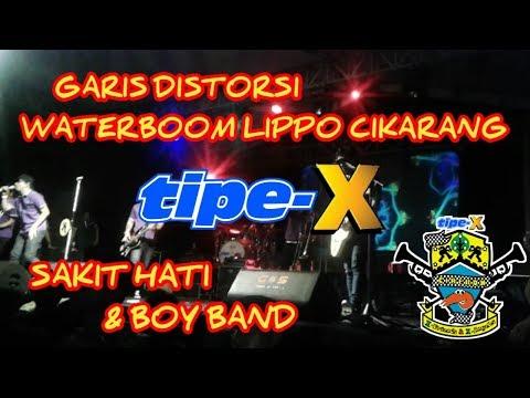 MEDLEY SAKIT HATI & BOYBAND | TIPE-X (GARIS DISTORSI LIPPO CIKARANG)