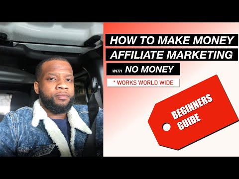 How To Start Making Money Online with No Money |  Full Step By Step Guide  Affiliate Marketing