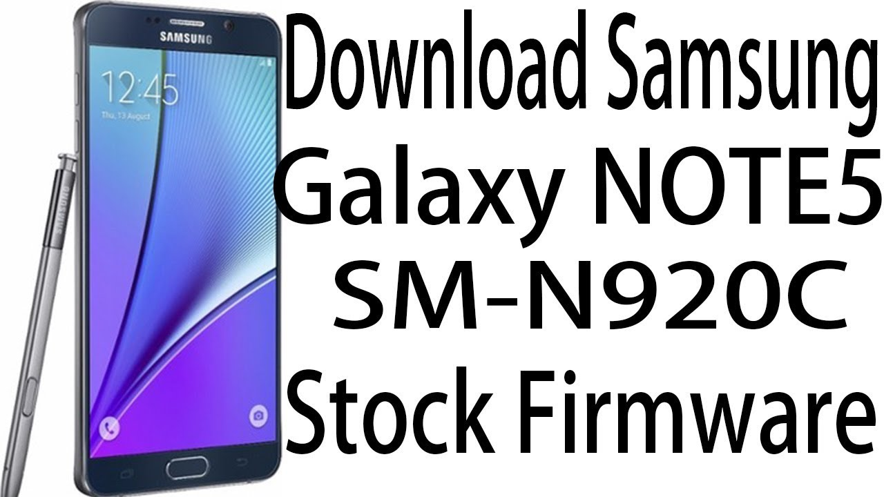 Download Samsung Galaxy NOTE5 SM-N920C Stock Rom ! Official Firmware