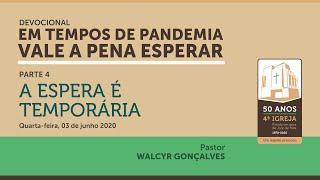 EM TEMPOS DE PANDEMIA VALE A PENA ESPERAR   Devocional Parte 4