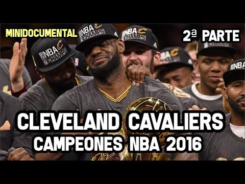 Cleveland Cavaliers Campeones 2016 (2ª Parte) | Mini Documental NBA