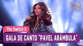 """The Switch 2 - Gala de canto """"Pavel Arámbula"""" - Mejores Momentos / Capítulo 3"""