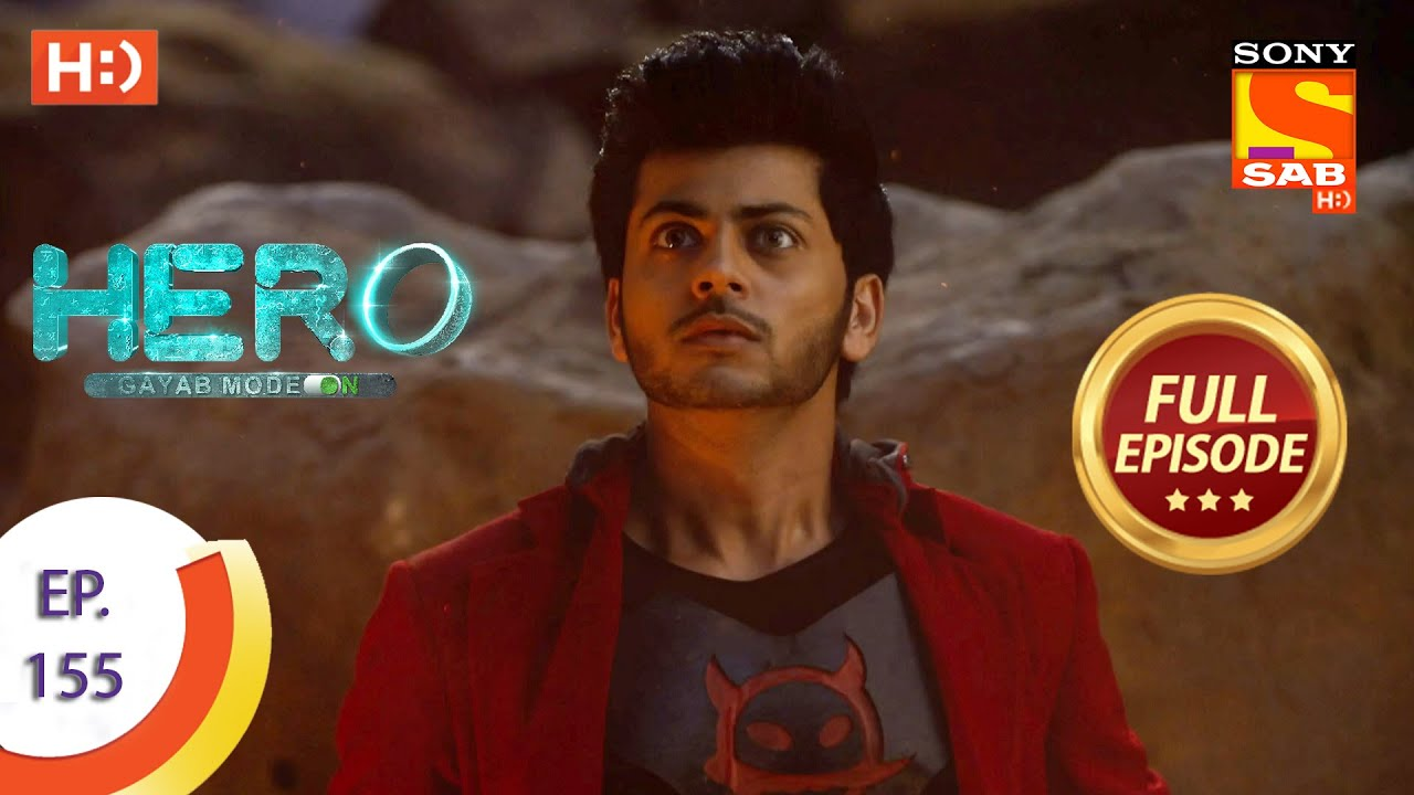 Download Hero - Gayab Mode On - Ep 155 - Full Episode - 14th July, 2021