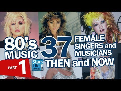80's Music : 37 Female Singers And Musicians Nowadays | Part 1 | Pop Stars & Rockstars Then And Now