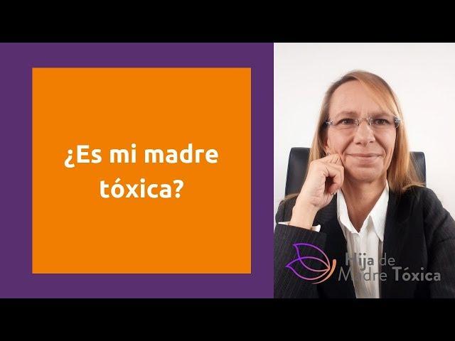 ¿Es mi madre tóxica? Preguntas que te ayudaran a saberlo.