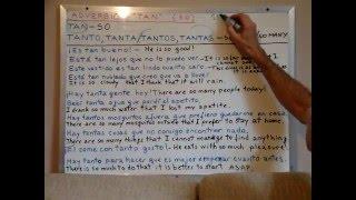 Free Spanish Lessons 125 - Adverb TAN (So) Tanto Tanta (So much) Tantos Tantas (so many) - Video 1/2