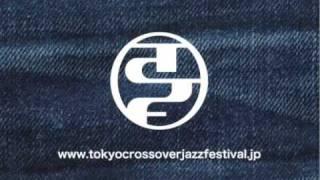 TOKYO CROSSOVER/JAZZ FESTIVAL  2009