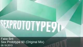 Fake Brit - Sex Prototype 90 (Original Mix) Ham Factory Records 2013