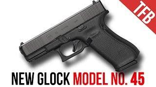 NEW Glock Mod. 45! (No, It's Not Just a Black 19X)