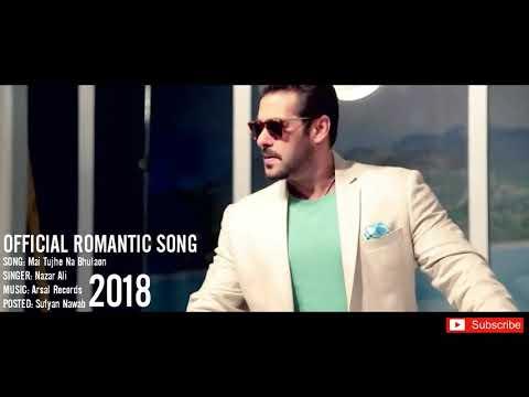 Romantic Song   2018   Main Tujhe Na Bhulao n   Nazar Ali   YouTube