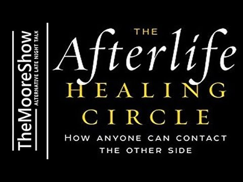 The Afterlife Healing Circle: How Anyone Can Contact the Other Side