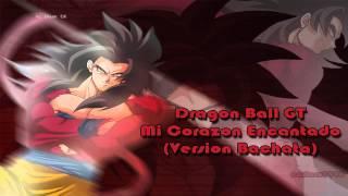 Dragon Ball GT- Mi Corazon Encantado (Version bachata) Clase 93