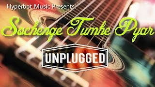Sochenge Tumhe Pyar | Unplugged Version | Deewana Movie | By Abhiijeet Bhatt