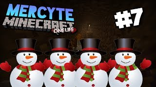 Mercyte One Life Minecraft #1 | Ep 7 | SNOWMAN HOSTAGES!