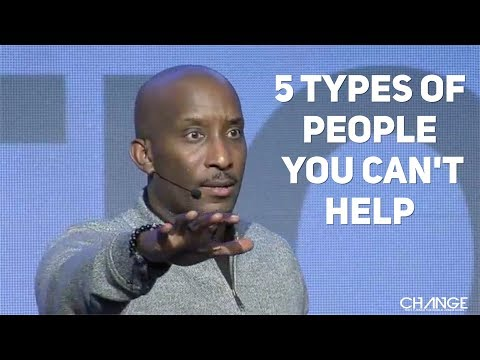 5 Types Of People You Can't Help