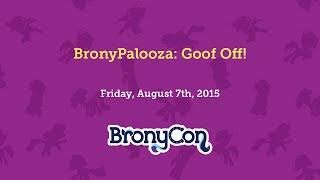 BronyPalooza: Goof Off!