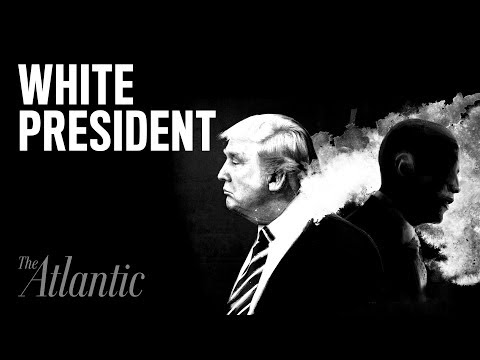 aa44268a Donald Trump Is the First White President - The Atlantic