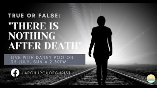 """True or False: """"There Is Nothing After Death"""""""