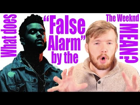What does  quot False Alarm quot  by The Weeknd mean    Song Lyric Meanings Poster