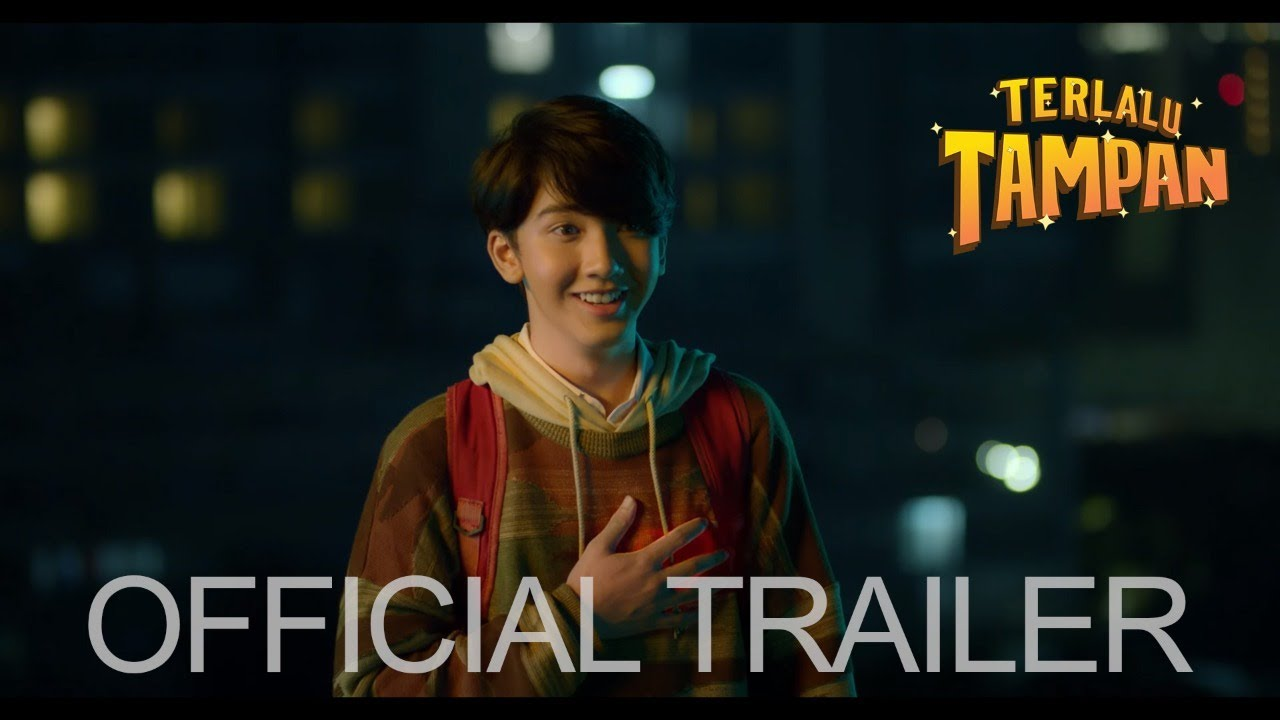 Download TERLALU TAMPAN - OFFICIAL TRAILER [DI BIOSKOP 31 JANUARI 2019]