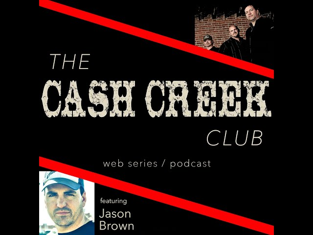 The Cash Creek Club #35 (special guest Jason Brown) Country Music Talk Show