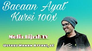 Bacaan Ayat Kursi 100x Penyejuk Hati Ustadz Hanan Attaki MP3