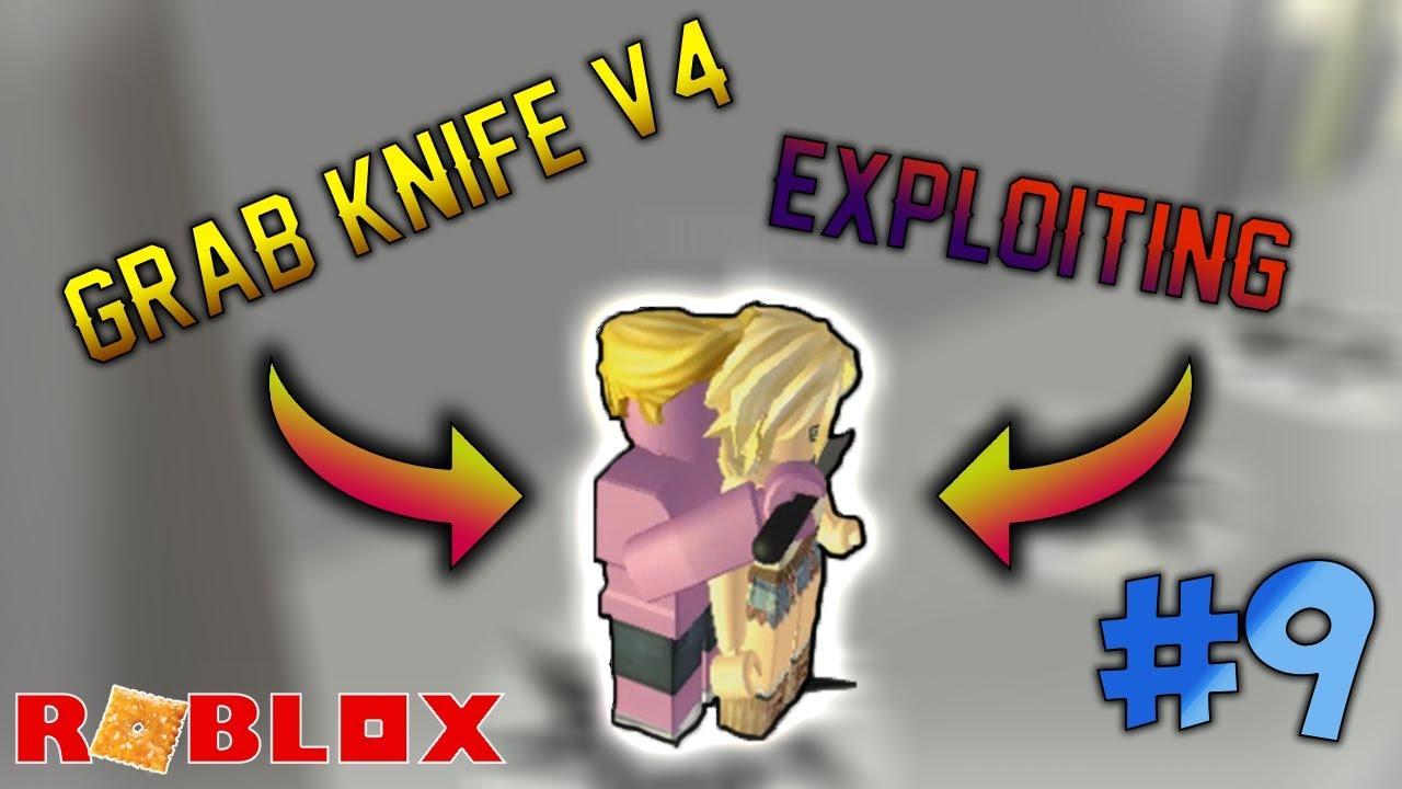 ROBLOX EXPLOITING VIDEO #9 - GRAB KNIFE V4!!!
