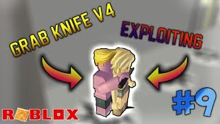 ROBLOX EXPLOITING VIDEO #9 - GRAB KNIFE V4!!!