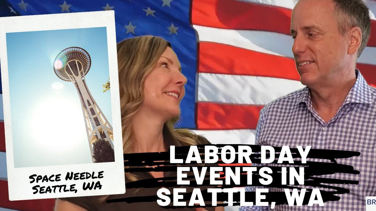 What to do for Labor Day Weekend in Seattle, WA