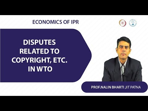 Lec 3  Disputes related to copyright, etc   in WTO