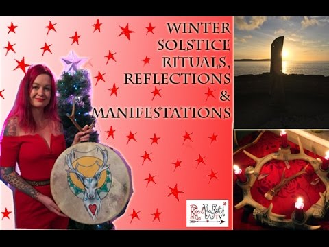 Winter Solstice, Rituals, Reflections & Manifestations
