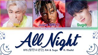 BTS (방탄소년단) & Juice WRLD - All Night (BTS WORLD OST Part.3) Lyrics Color Coded (Han/Rom/Eng)