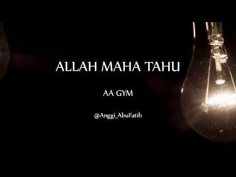 Allah Maha Tahu - Aa Gym Mp3