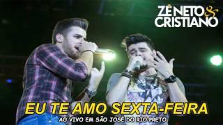 Zé Neto e Cristiano - Eu Te Amo Sexta Feira (Ao Vivo 2017) thumbnail