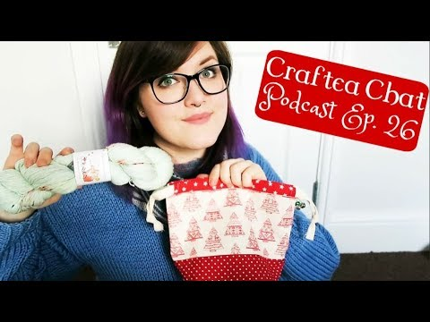 Craftea Chat Podcast Ep. 26: Got My Knitting Mojo Back! ¦ The Corner of Craft