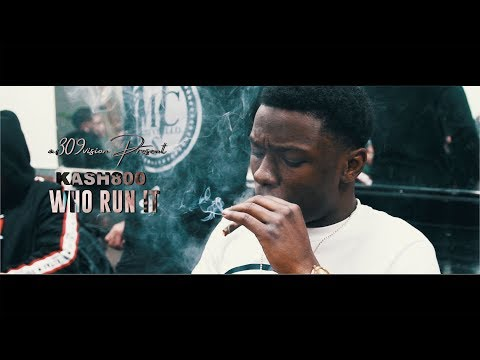 Kash800 - Who Run It (Official Music Video) Shot By @a309vision
