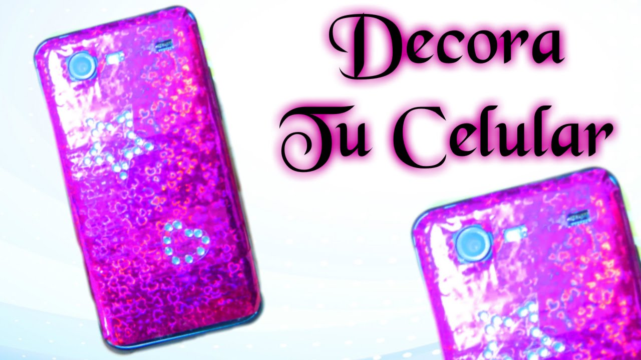 Decora tu celular fácil y sin funda DIY - YouTube