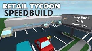Roblox Retail Tycoon Speedbuild