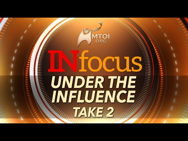 INFOCUS | Under the Influence - Take 2