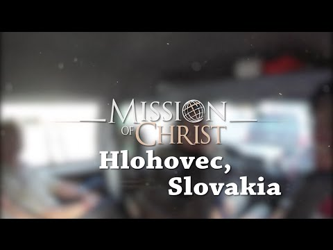 Mission Trip Report - Hlohovec, Slovakia