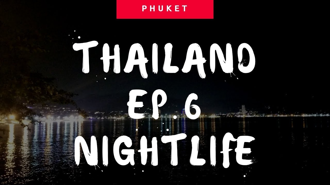 Thailand Ep.6: Phuket Nightlife [Three by APK – Pan Yaah Restaurant – Patong beach – Bangla Road]   pan yaah restaurantข้อมูลที่เกี่ยวข้องล่าสุด
