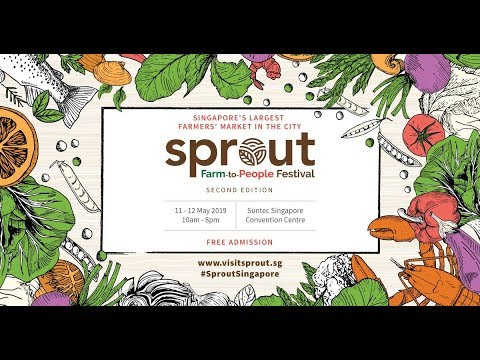 SPROUT SINGAPORE – FARM TO PEOPLE FESTIVAL 2019