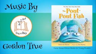 The Pout Pout Fish (Song)