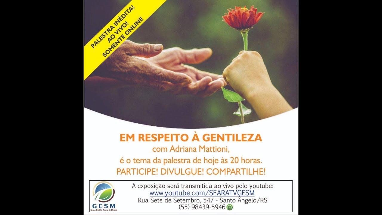 10/07/2020 - EM RESPEITO À GENTILEZA - Adriana Mattioni