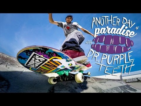 """GoPro Skate: Series Trailer - """"Another Day in Paradise"""" with Dr. Purpleteeth"""