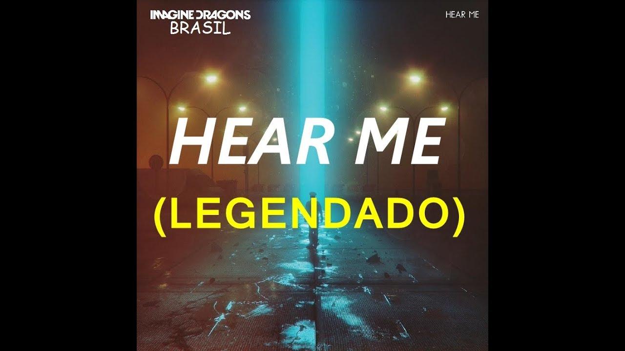 IMAGINE DRAGONS - Hear Me ♪♫♩ (LEGENDADO) - YouTube
